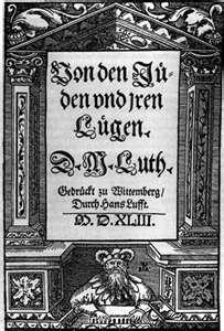 Martin Luther's >>Von den Juden und ihren Lügen« Erstausgabe, Wittenberg 1543