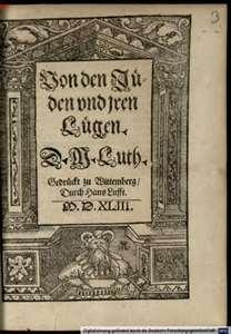 Luther, Martin: Von den Jüden und ihren lügen Wittemberg (1543)